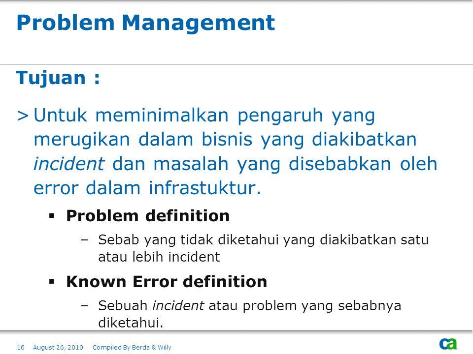 Problem Management Tujuan :