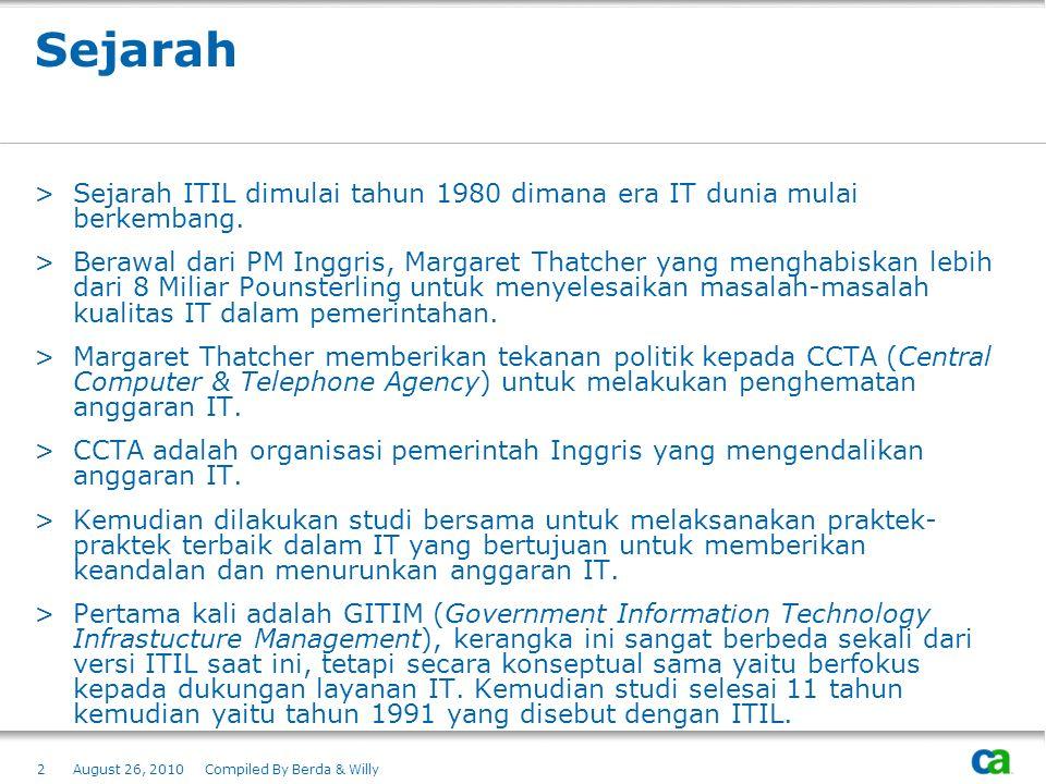 Sejarah Sejarah ITIL dimulai tahun 1980 dimana era IT dunia mulai berkembang.