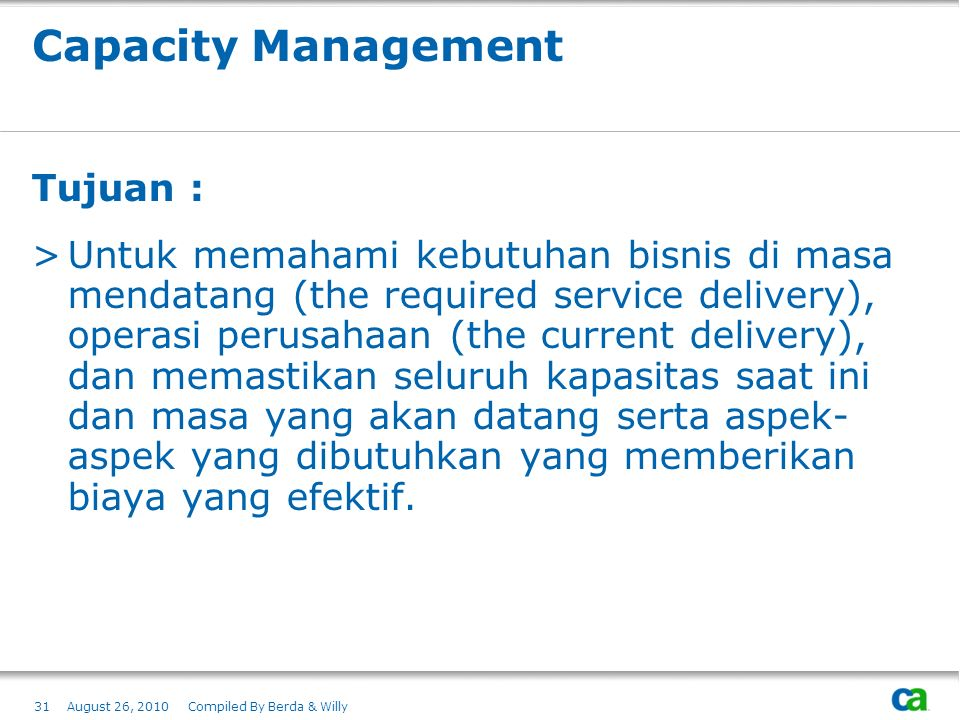 Capacity Management Tujuan :