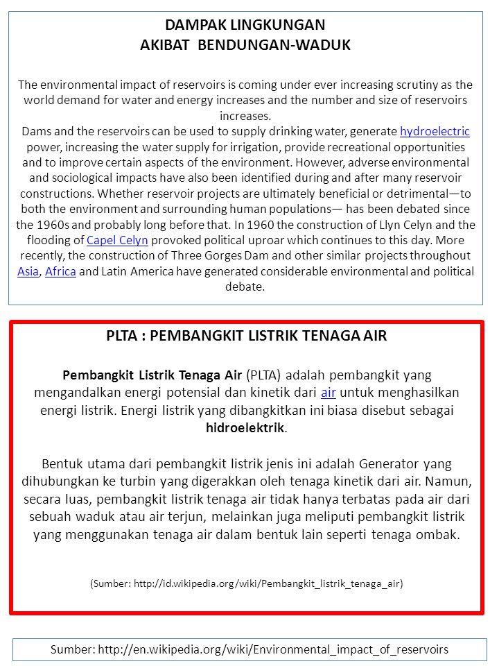 AKIBAT BENDUNGAN-WADUK PLTA : PEMBANGKIT LISTRIK TENAGA AIR