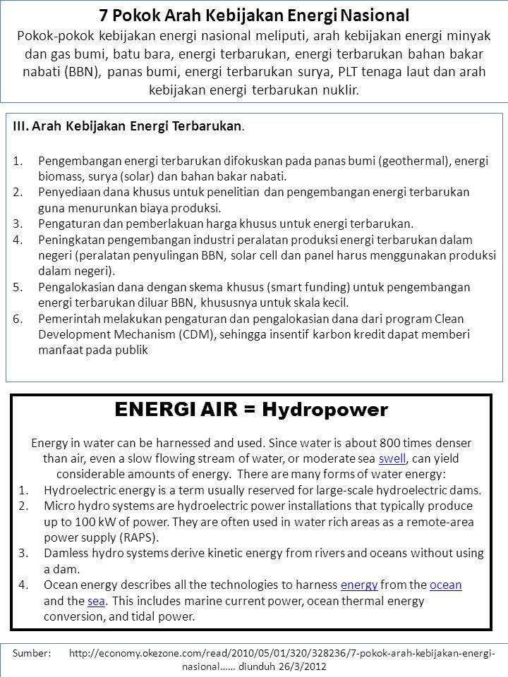 7 Pokok Arah Kebijakan Energi Nasional ENERGI AIR = Hydropower