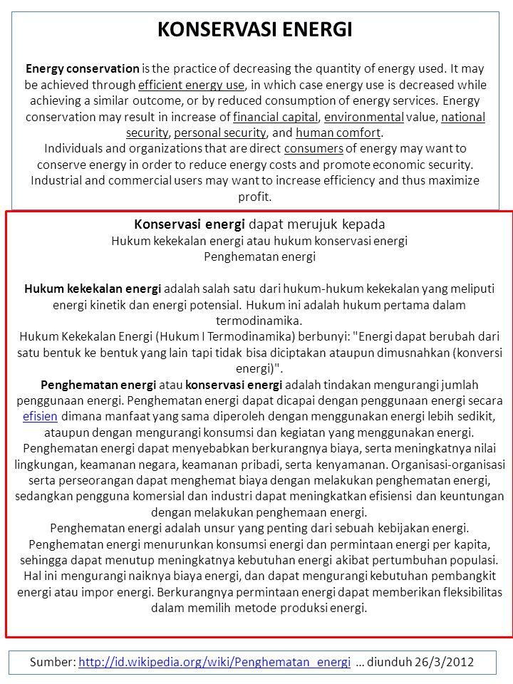 KONSERVASI ENERGI Konservasi energi dapat merujuk kepada