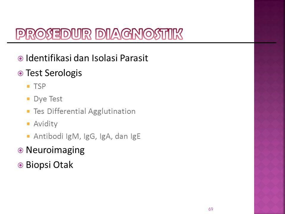 PROSEDUR DIAGNOSTIK Identifikasi dan Isolasi Parasit Test Serologis