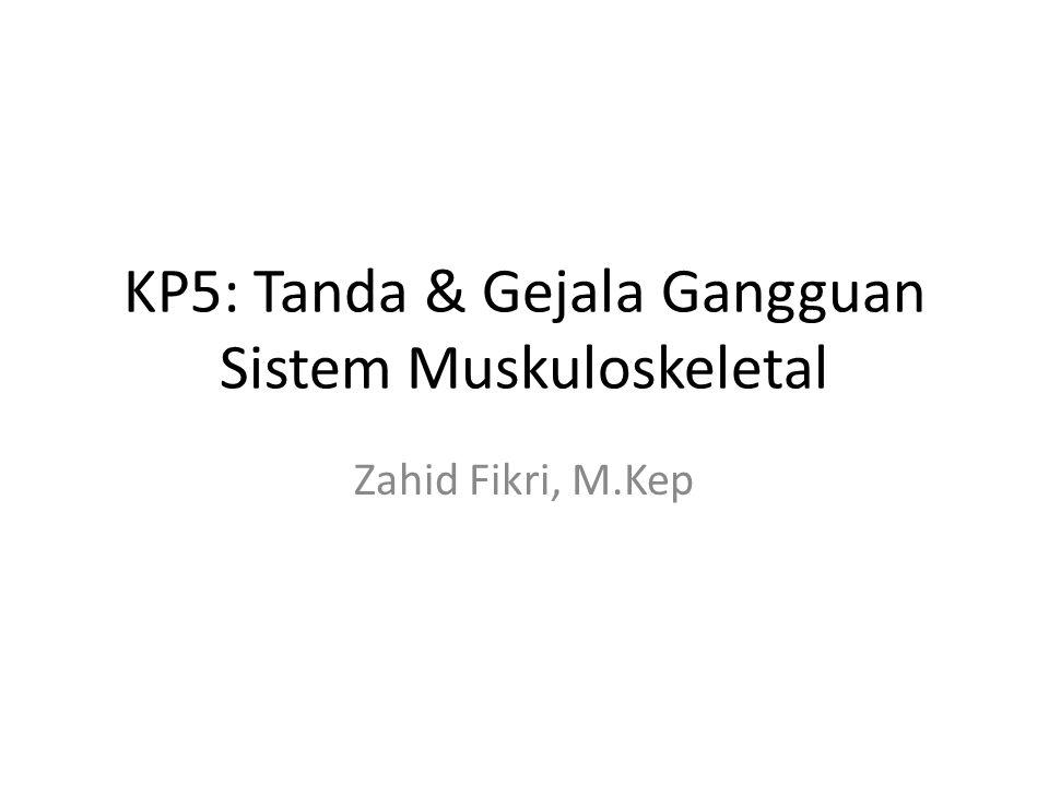 KP5: Tanda & Gejala Gangguan Sistem Muskuloskeletal