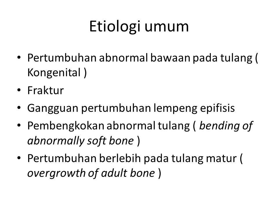 Etiologi umum Pertumbuhan abnormal bawaan pada tulang ( Kongenital )