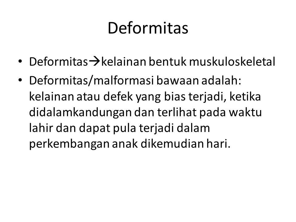 Deformitas Deformitaskelainan bentuk muskuloskeletal