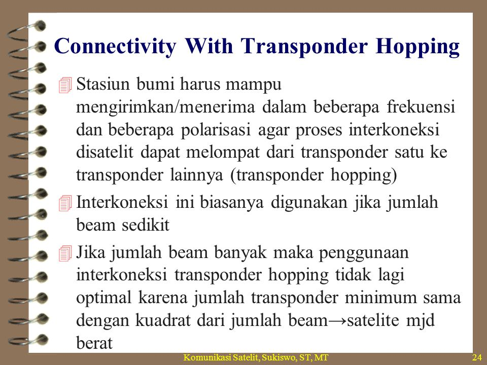 Connectivity With Transponder Hopping