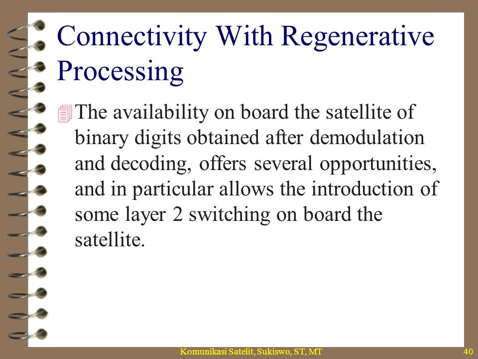 Connectivity With Regenerative Processing