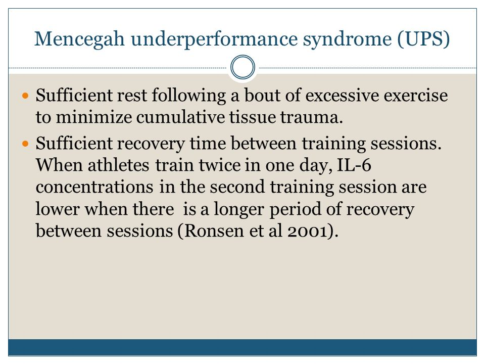 Mencegah underperformance syndrome (UPS)