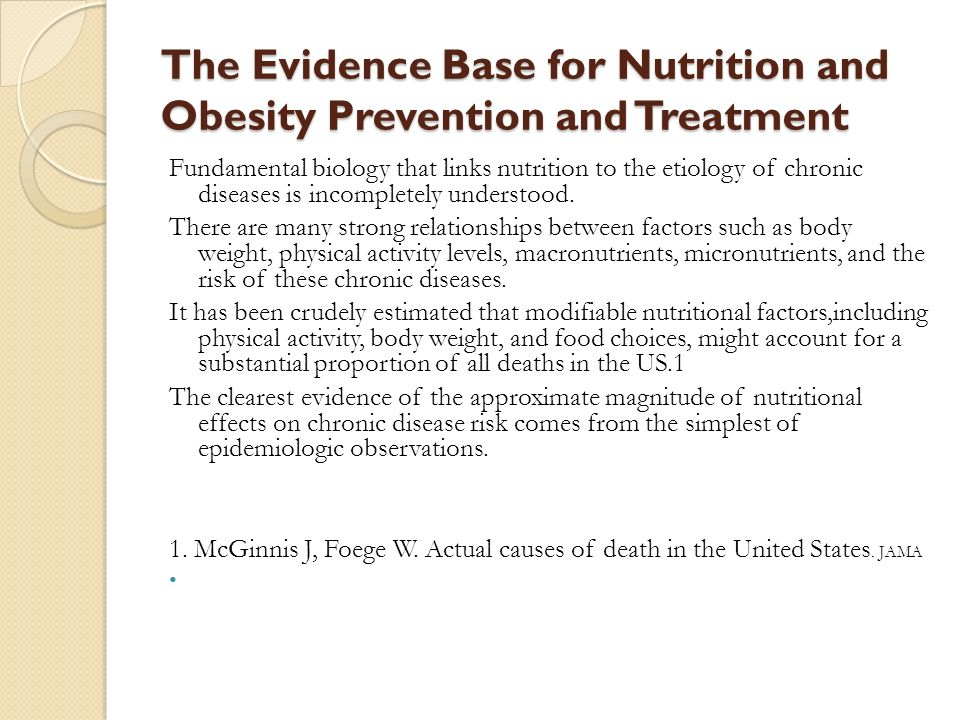 The Evidence Base for Nutrition and Obesity Prevention and Treatment