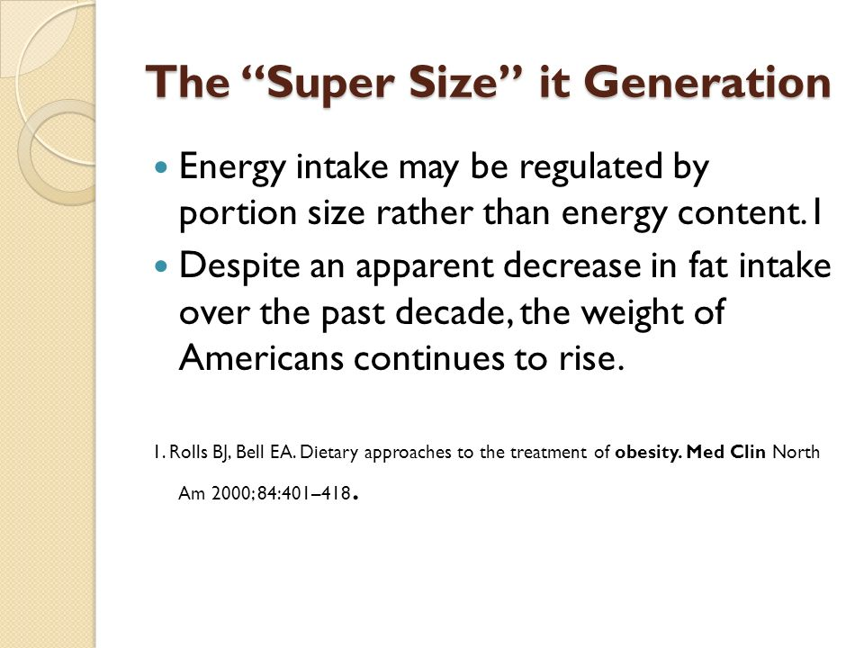 The Super Size it Generation