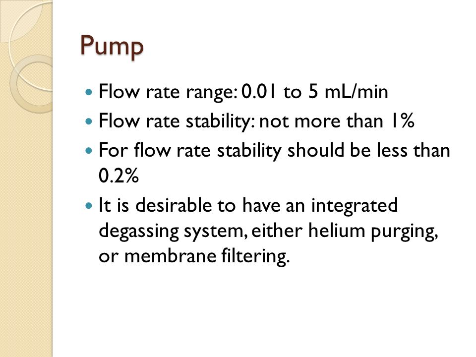 Pump Flow rate range: 0.01 to 5 mL/min