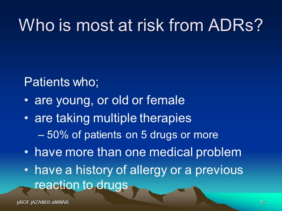 Who is most at risk from ADRs