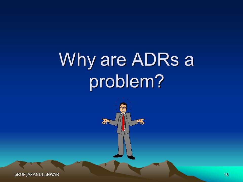 Why are ADRs a problem pROF jAZANUL aNWAR