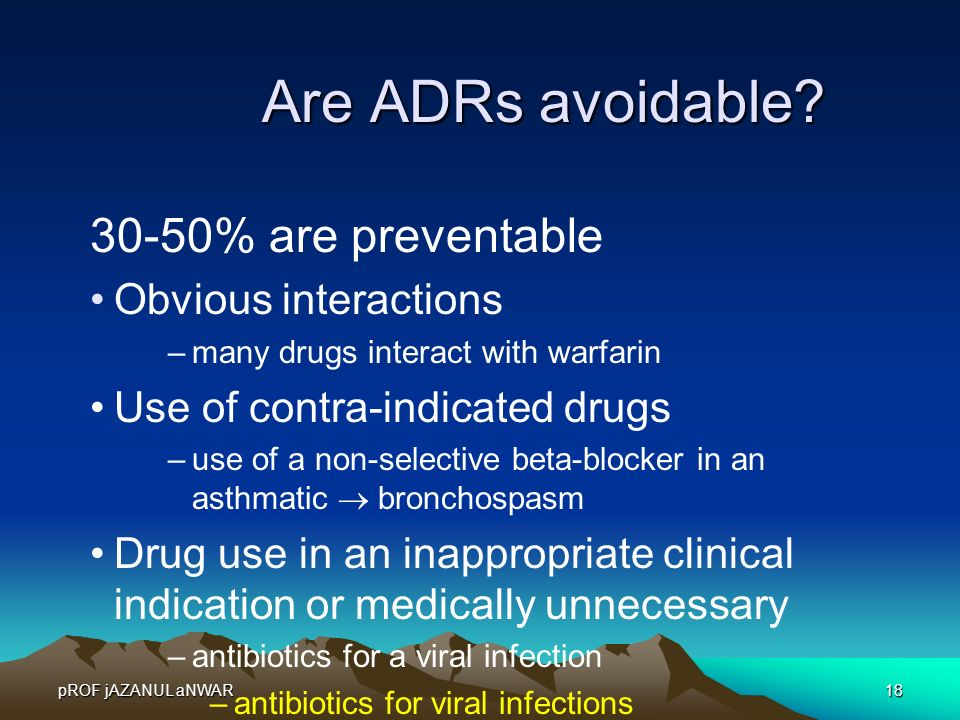 Are ADRs avoidable 30-50% are preventable Obvious interactions