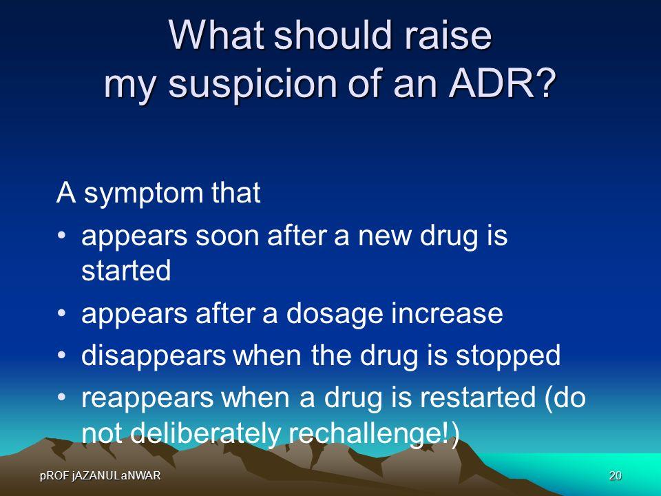 What should raise my suspicion of an ADR