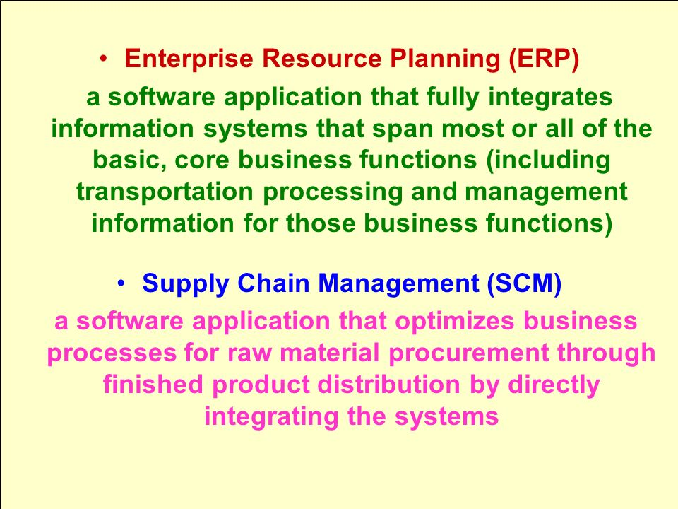 Enterprise Resource Planning (ERP) Supply Chain Management (SCM)