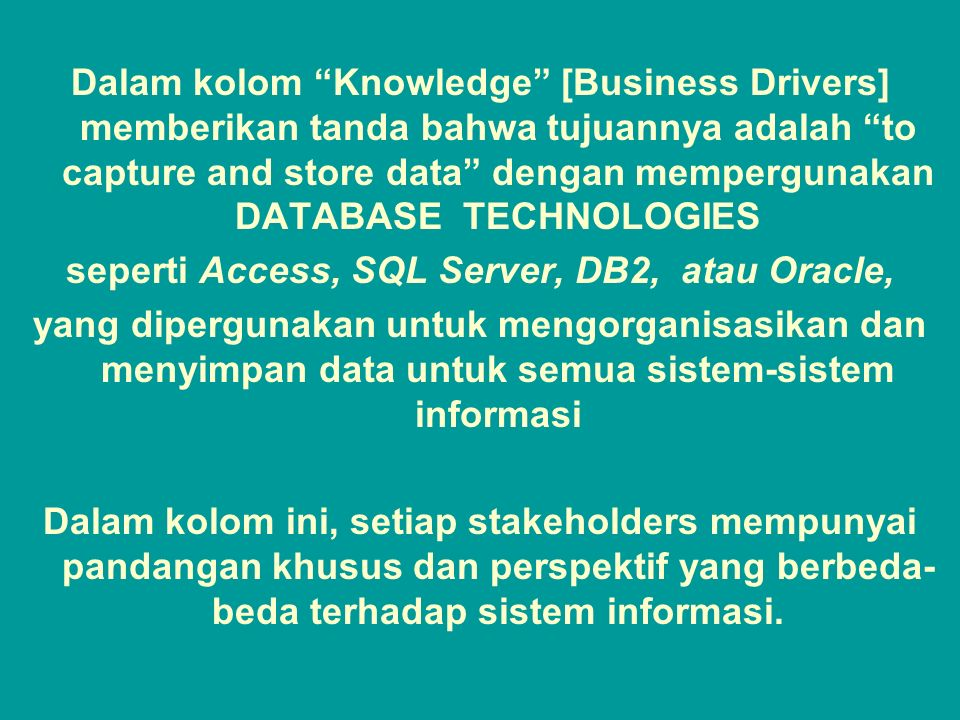seperti Access, SQL Server, DB2, atau Oracle,