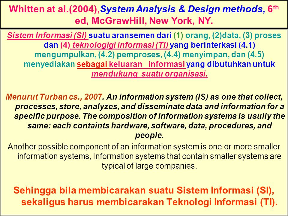 Whitten at al.(2004),System Analysis & Design methods, 6th ed, McGrawHill, New York, NY.