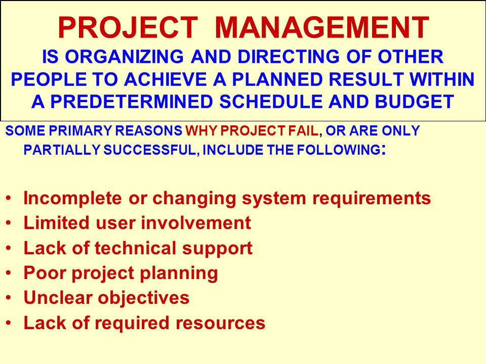 PROJECT MANAGEMENT IS ORGANIZING AND DIRECTING OF OTHER PEOPLE TO ACHIEVE A PLANNED RESULT WITHIN A PREDETERMINED SCHEDULE AND BUDGET