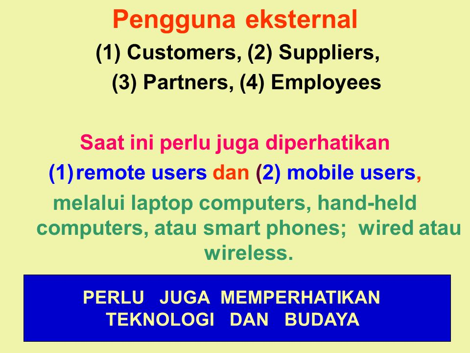 Pengguna eksternal (1) Customers, (2) Suppliers,