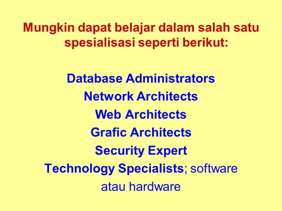 Mungkin dapat belajar dalam salah satu spesialisasi seperti berikut:
