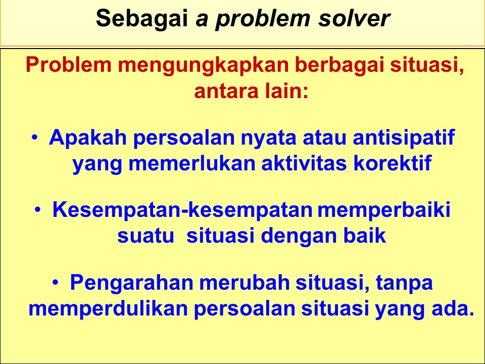 Sebagai a problem solver