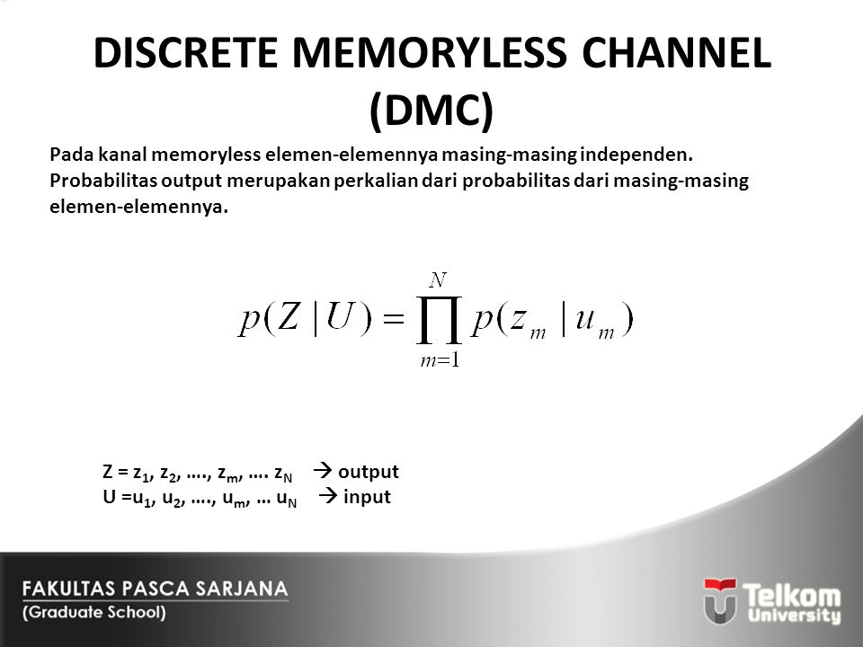 DISCRETE MEMORYLESS CHANNEL (DMC)