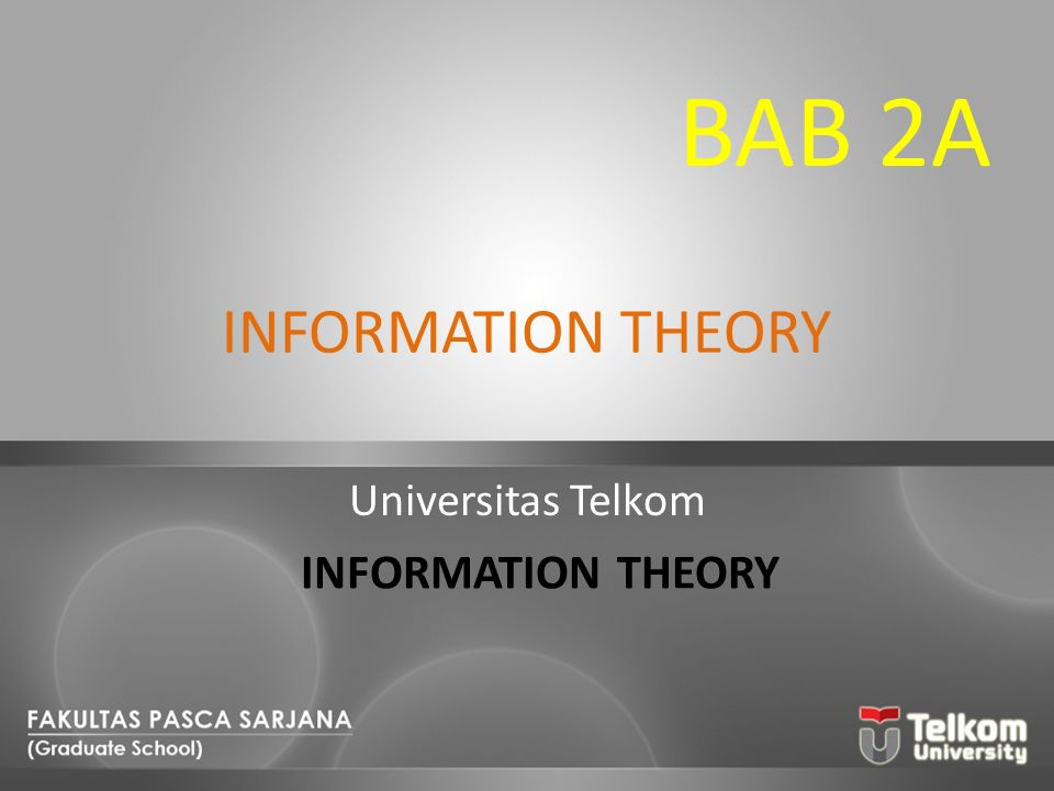 BAB 2A INFORMATION THEORY Universitas Telkom INFORMATION THEORY