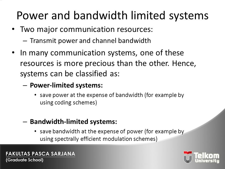 Power and bandwidth limited systems