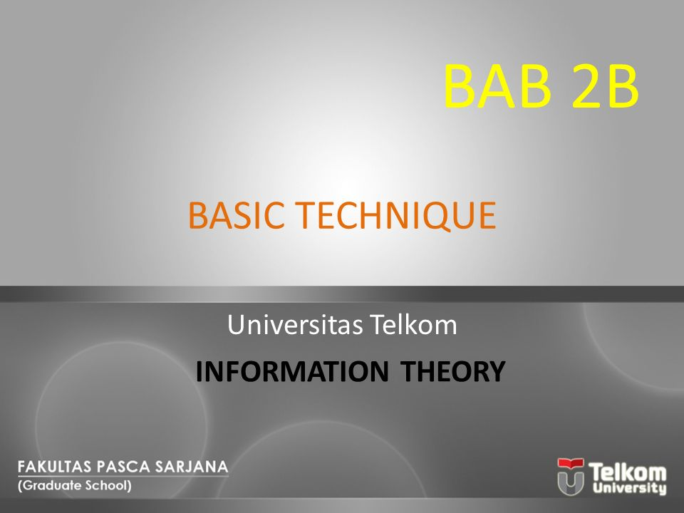 BAB 2B BASIC TECHNIQUE Universitas Telkom INFORMATION THEORY