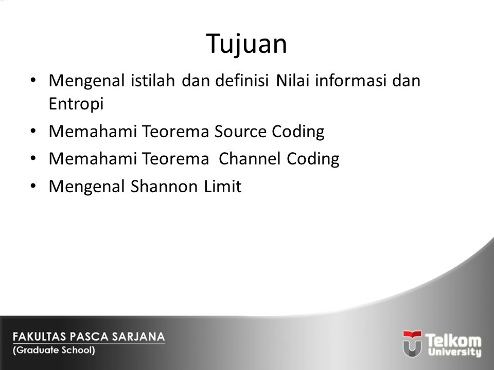 Tujuan Mengenal istilah dan definisi Nilai informasi dan Entropi