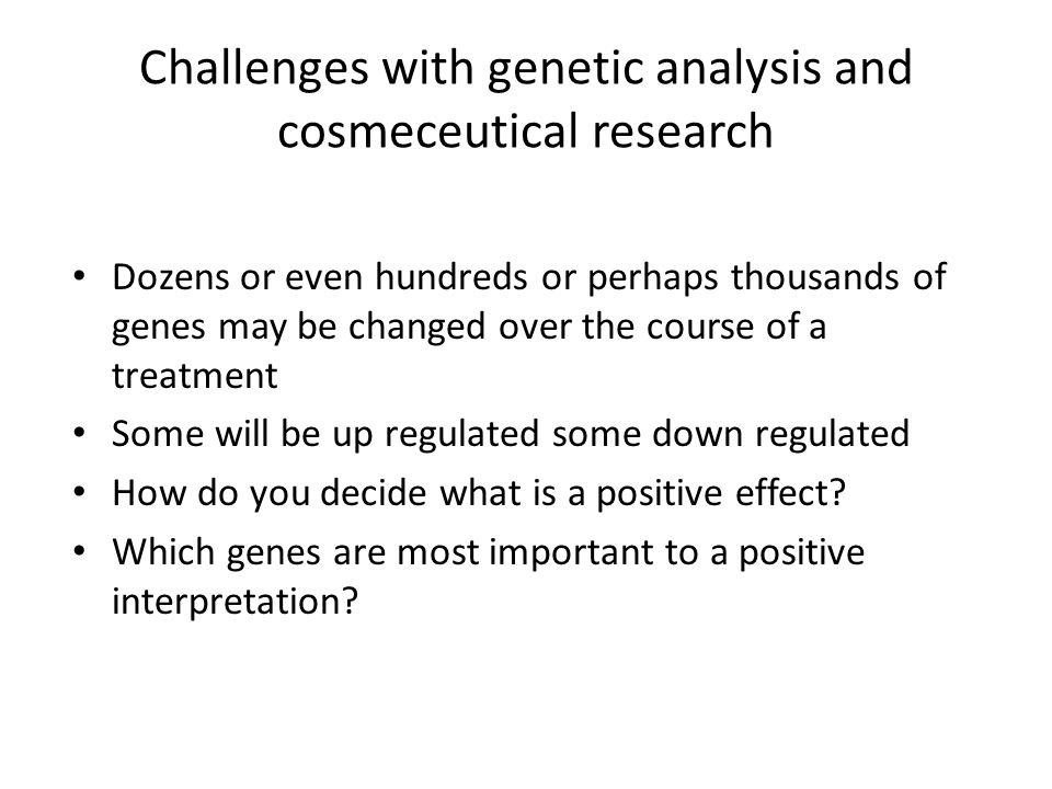 Challenges with genetic analysis and cosmeceutical research