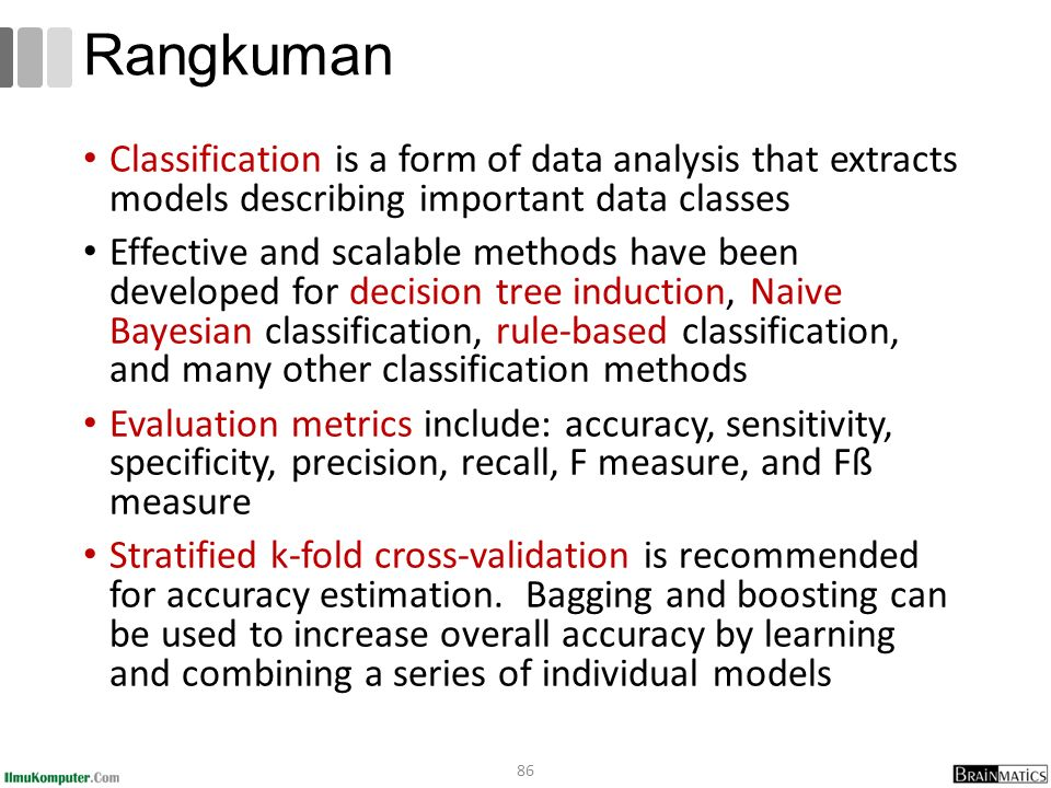 Rangkuman Classification is a form of data analysis that extracts models describing important data classes.