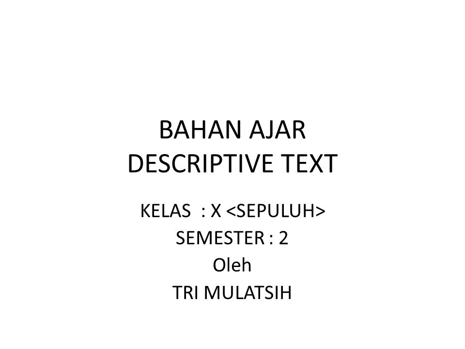 BAHAN AJAR DESCRIPTIVE TEXT