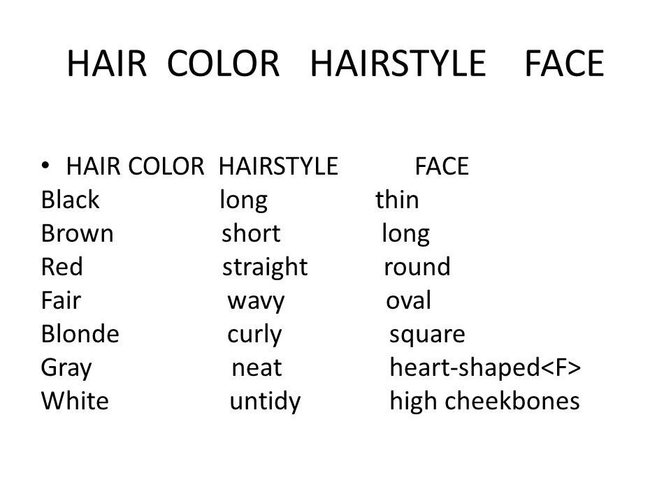 HAIR COLOR HAIRSTYLE FACE