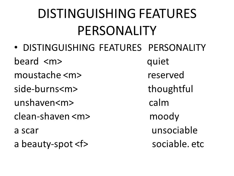 DISTINGUISHING FEATURES PERSONALITY