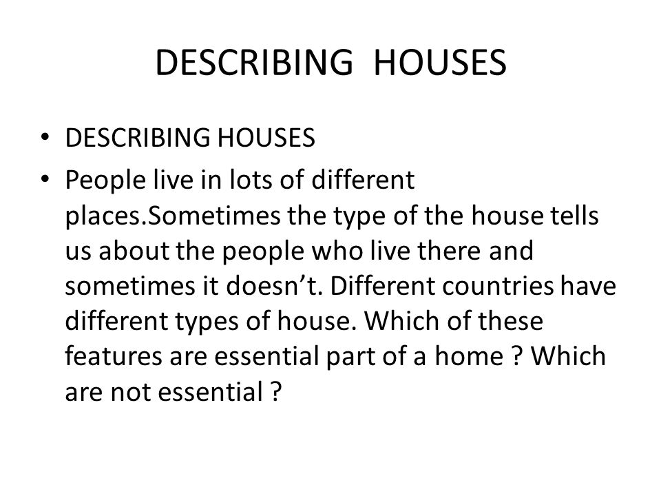 DESCRIBING HOUSES DESCRIBING HOUSES