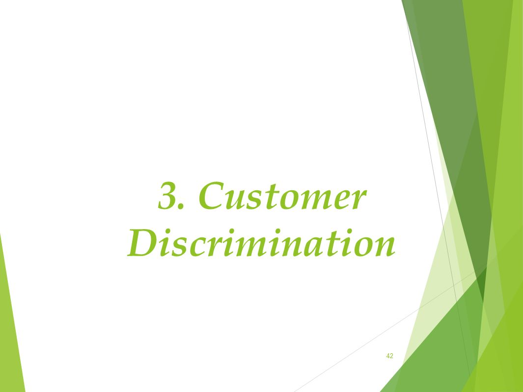 3. Customer Discrimination