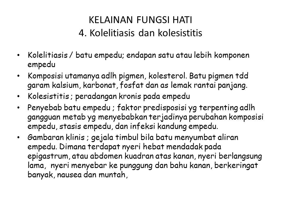 KELAINAN FUNGSI HATI 4. Kolelitiasis dan kolesistitis