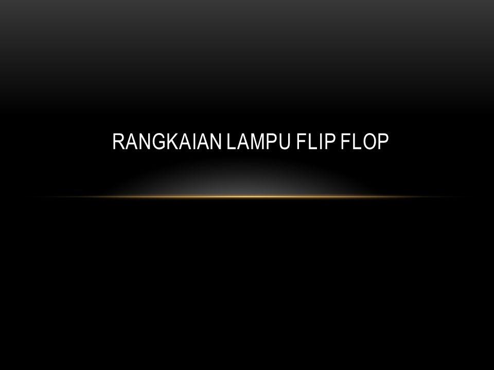 Rangkaian Lampu Flip Flop