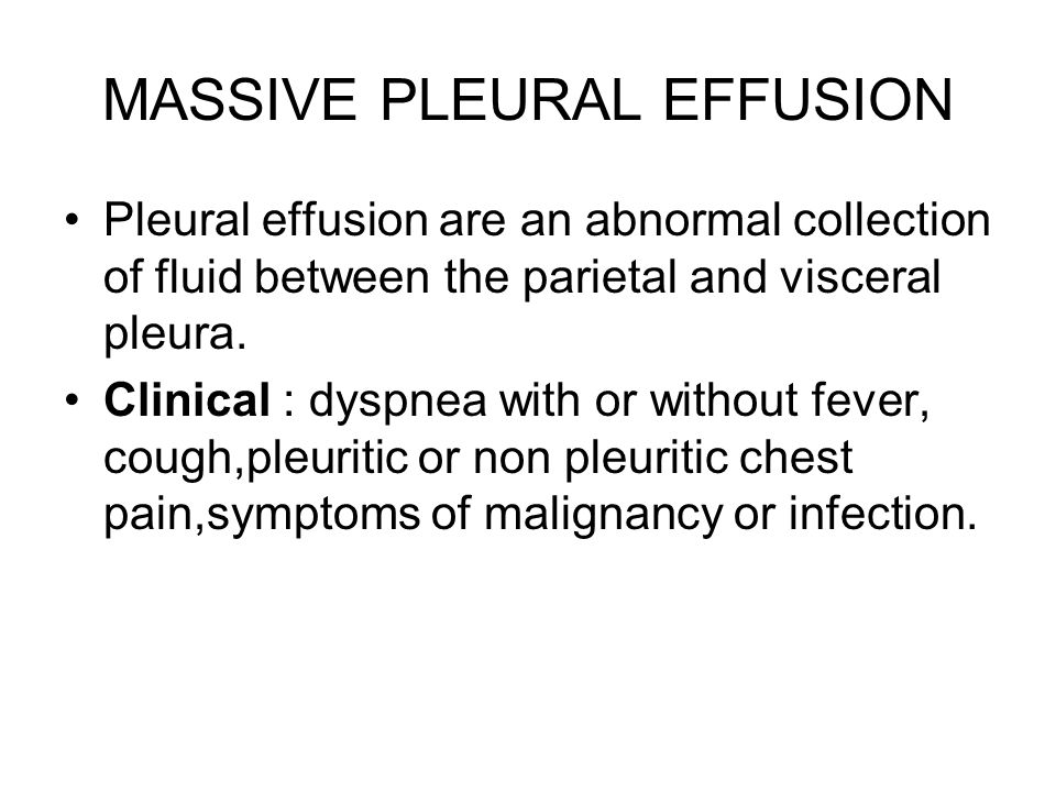 MASSIVE PLEURAL EFFUSION
