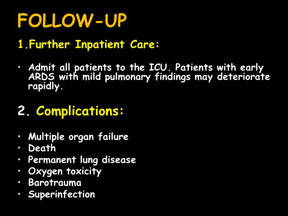 FOLLOW-UP 2. Complications: Further Inpatient Care: