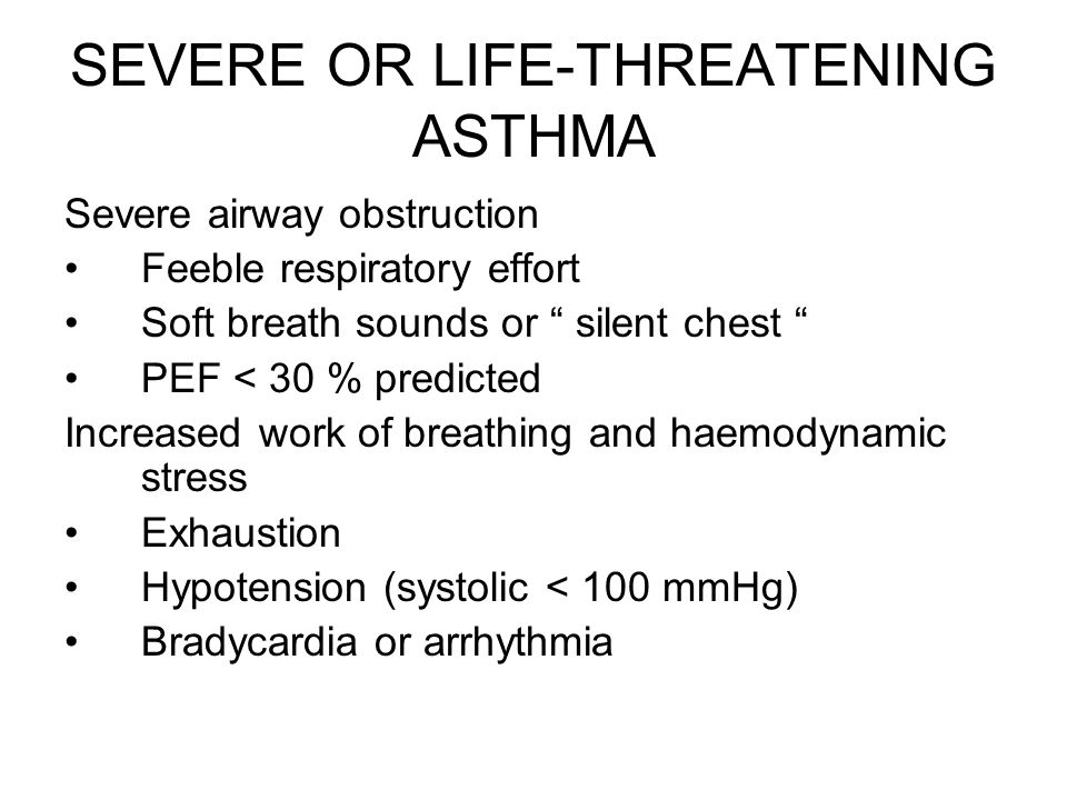 SEVERE OR LIFE-THREATENING ASTHMA