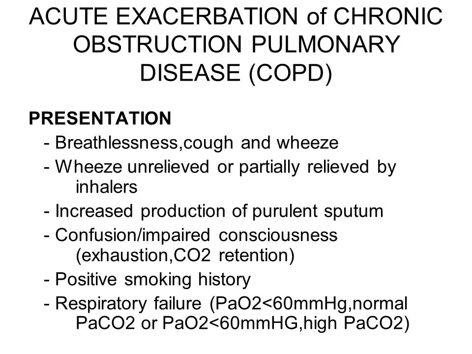 ACUTE EXACERBATION of CHRONIC OBSTRUCTION PULMONARY DISEASE (COPD)