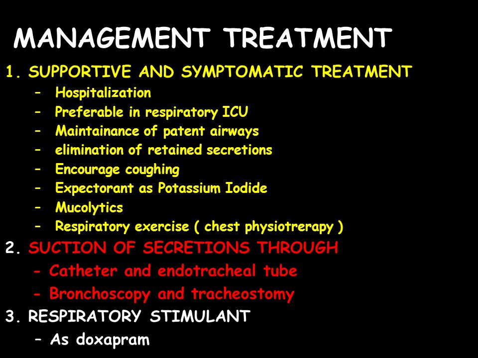 MANAGEMENT TREATMENT 1. SUPPORTIVE AND SYMPTOMATIC TREATMENT