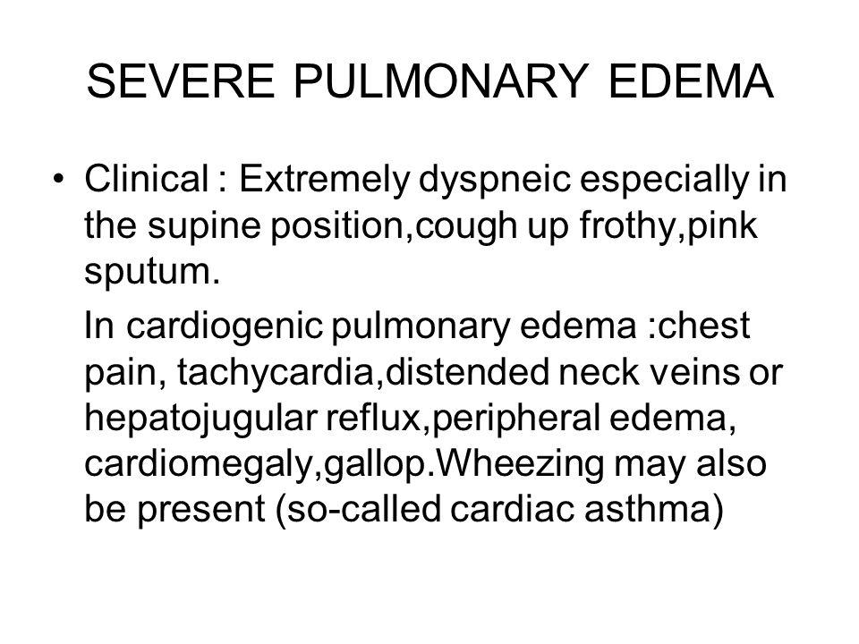SEVERE PULMONARY EDEMA