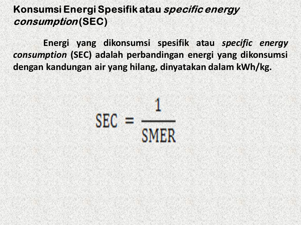 Konsumsi Energi Spesifik atau specific energy consumption (SEC)