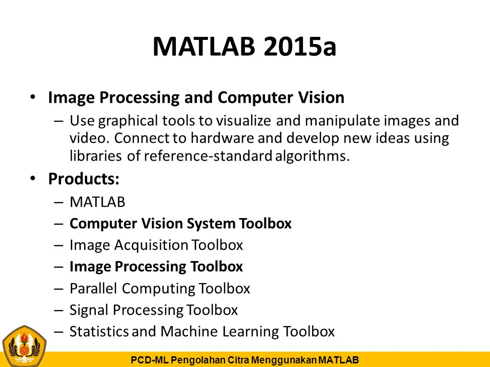 MATLAB 2015a Image Processing and Computer Vision Products: