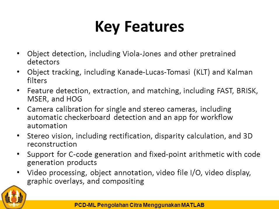Key Features Object detection, including Viola-Jones and other pretrained detectors.